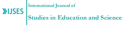 International Journal of Studies in Education and Science (IJSES)